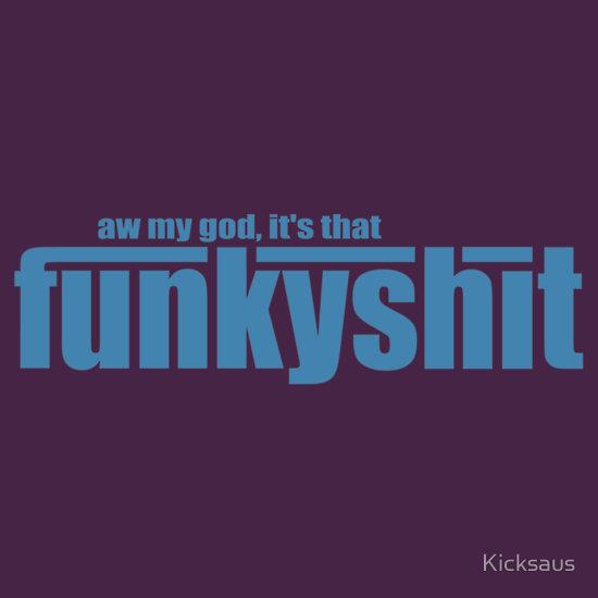 Funky Ass Shet
