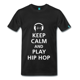 Keep Calm & Play Hip Hop