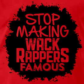 stop-making-wack-rappers-famous_design (2)